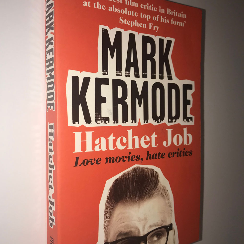 Mark Kermode Hatchet Job